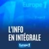 Logo of the podcast L'info en intégrale - Europe 1