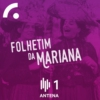 Logo of the podcast Folhetim da Mariana