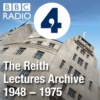 Logo of the podcast The Reith Lectures: Archive 1948-1975