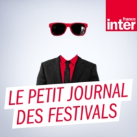 Logo of the podcast Le petit journal des festivals 16.07.2015