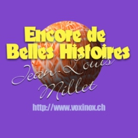 Logo of the podcast Encore de belles histoires! Le Podcast de Jean-Louis Millet