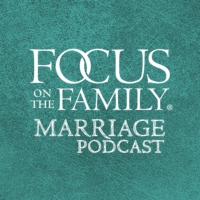 Logo of the podcast Focus on the Family Marriage Podcast