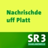 Logo of the podcast SR 3 - Nachrischde uff platt