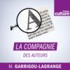Logo du podcast France Culture - La compagnie des auteurs