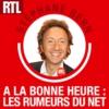 Logo of the podcast RTL - A la bonne heure ! : Les Rumeurs du Net