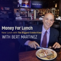 Logo of the podcast Money For Lunch Bert Martinez's shows