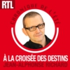 Logo of the podcast RTL - A la croisée des destins
