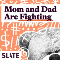 Logo of the podcast Mom and Dad Are Fighting | Slate's parenting show