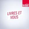 Logo of the podcast Livres et vous