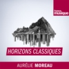 Logo of the podcast Horizons classiques