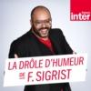 Logo of the podcast La drôle d'humeur de Frédérick Sigrist