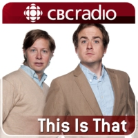 Logo of the podcast CBC Radio - This Is That from CBC Radio