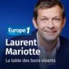 Logo of the podcast La table des bons vivants - Laurent Mariotte
