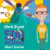 Logo of the podcast Chris Evans – 500 Words Short Stories