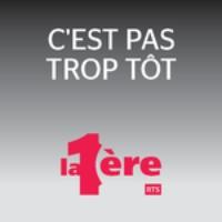Logo of the podcast C'est pas trop tôt - La 1ère RSR