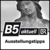 Logo of the podcast Ausstellungstipps - B5 aktuell