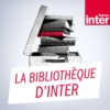Logo of the podcast La bibliothèque d'Inter