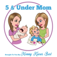 Logo of the podcast 5 & Under Mom