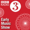 Logo of the podcast BBC Radio 3 - Early Music Show