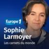 Logo du podcast Les Carnets du monde - Sophie Larmoyer