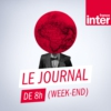 Logo of the podcast Journal de 8h (week-end)