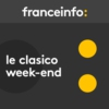 Logo du podcast franceinfo - Le Clasico week-end