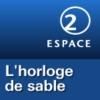 Logo of the podcast RSR - L'horloge de sable - Espace 2