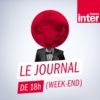 Logo of the podcast Journal de 18h (week-end)