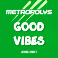 Logo of radio station Metropolys Good Vibes