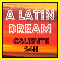 Logo de la radio A LATIN DREAM - Caliente 24H