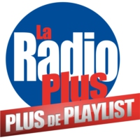 Logo de la radio La Radio Plus - Plus de Playlist