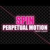 Logo of show SPIN Perpetual Motion