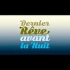 Logo of show Dernier rêve avant la nuit