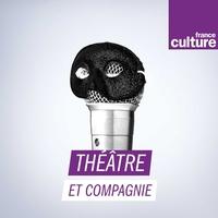 Logo de l'émission Fictions / Théâtre et Cie
