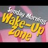 Logo of show Sunday Morning Wake-Up Zone