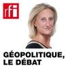 Logo of show Géopolitique, le débat