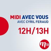 Logo de l'émission Midi avec vous Cyril Féraud