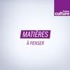 Logo de l'émission Matières à penser avec Dominique Rousset