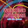 Logo of show Weekend Anthems