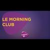Logo of show LE MORNING CLUB