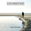 Cover of the album Lose Your Way
