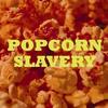 Cover of the album Popcorn Slavery EP