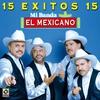 Cover of the album 15 Exitos - Mi Banda el Mexicano