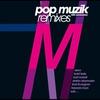 Couverture de l'album Pop Muzik (30th Anniversary Remixes) [Bonus Track Version]
