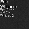 Cover of the album Byu Choirs and Eric Whitacre 2