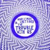 Couverture du titre The Trouble With Us