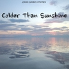 Cover of the album Colder Than Sunshine