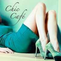 Cover of the track Chic Café: Best Lounge Chill Out Music Playlist