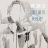 Cover of the album Don't Go to Revolver - Single (Single Edit) - Single