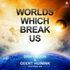 Cover of the album Worlds Which Break Us (feat. Kim) - Single